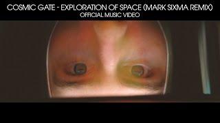 Cosmic Gate - Exploration of Space (Mark Sixma Remix)