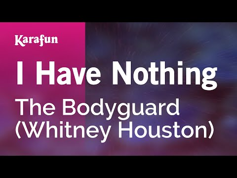 Whitney Houston - Karaoke I Have Nothing (From The Bodyguard movie soundtrack) - Whitney Houston *