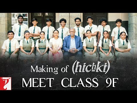 Making of Hichki - Meet Class 9F | Rani Mukerji | In Cinemas Now