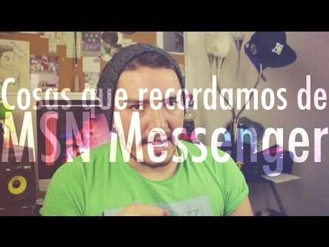 Cosas que recordamos de MSN Messenger