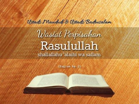 Ceramah Agama Islam: Wasiat Perpisahan Rasulullah (Bagian Ke-2)
