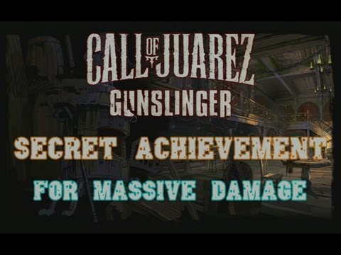 Call of Juarez: Gunslinger - Secret Achievement - For Massive Damage (10G)