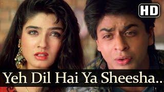 download lagu Yeh Dil Hai Ya Sheesha  - Shahrukh Khan gratis