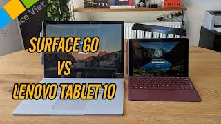 So sánh Surface Go và Lenovo Tablet 10 - nên mua Netbook nào để làm việc?