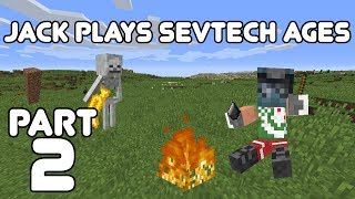 Behold, My Stuff! Jack plays Minecraft: SevTech Ages Part 2
