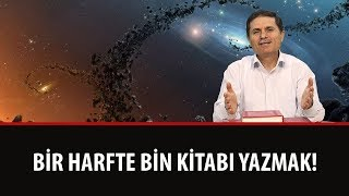 Dr. Ahmet Çolak - Sözler - 22. Söz - 5., 6. Bürhan - Bir Harfte Bin Kitabı Yazmak