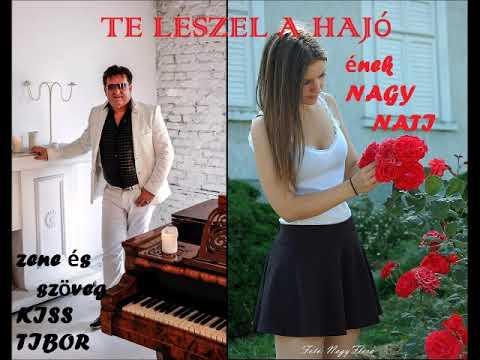 """Nagy Nati : Te leszel a hajó (zene és szöveg Kiss Tibor """"Sláger Tibó"""" 2019"""