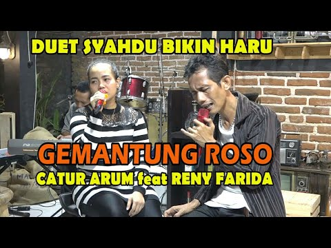 Download  GEMANTUNG ROSO - CATUR ARUM FT RENY FARIDA - BIKIR TERHARU Gratis, download lagu terbaru