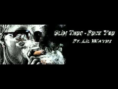 Slim Thug - Fuck You (Ft. Lil Wayne) HD