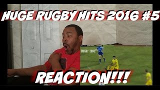 Huge Rugby Hits 2016 #5 REACTION!!!
