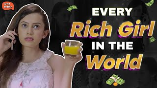 Every Rich Girl in the World   Being Indian