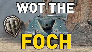 World of Tanks || WHAT THE FOCH!