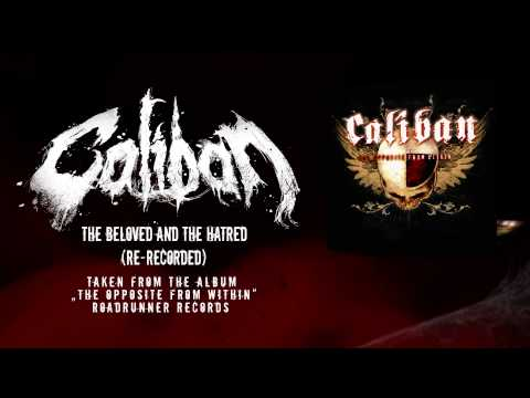 Caliban - Beloved And The Hatred