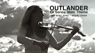 OUTLANDER | TV Series - Main Theme | SKY BOAT SONG ::: Official Violin Cover