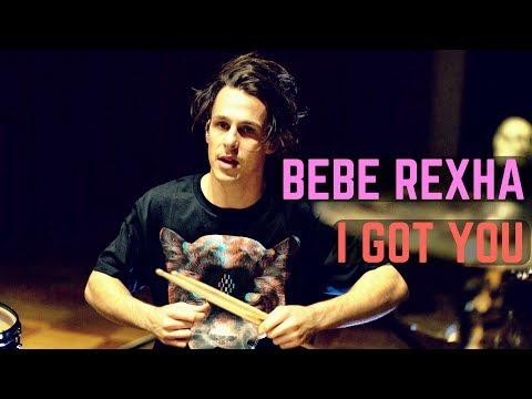Bebe Rexha - I Got You - Drum Cover