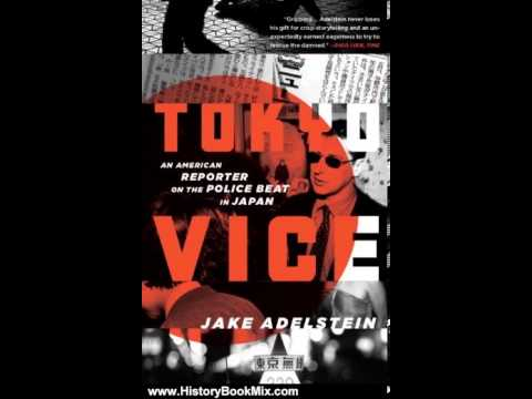 History Book Review: Tokyo Vice: An American Reporter on the Police Beat in Japan (Vintage Crime/...