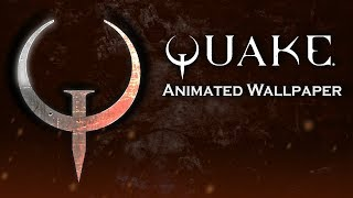 Quake Animated Wallpaper - Version 1.1