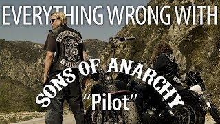 "Everything Wrong With Sons of Anarchy ""Pilot"""
