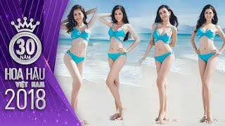 Cận cảnh phần thi BIKINI khoe trọn đường cong của Top 25 Hoa hậu Việt Nam 2018
