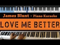 James Blunt Love Me Better LOWER Key Piano Karaoke Sing Along mp3
