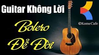 Hòa Tấu Guitar không lời Nhạc Bolero Hải Ngoại Không Quảng Cáo cho Phòng Trà Cafe sáng Thư Giãn Nhẹ
