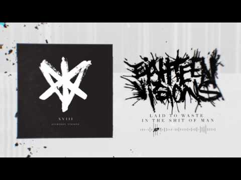 Eighteen Visions - Laid To Waste In The Shit Of Man