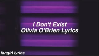 I Don't Exist || Olivia O'Brien Lyrics