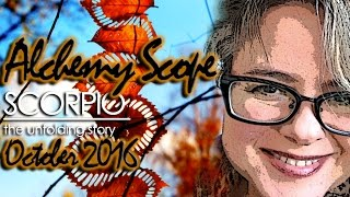 Scorpio October 2016 | Alchemy Scope for Your Evolution