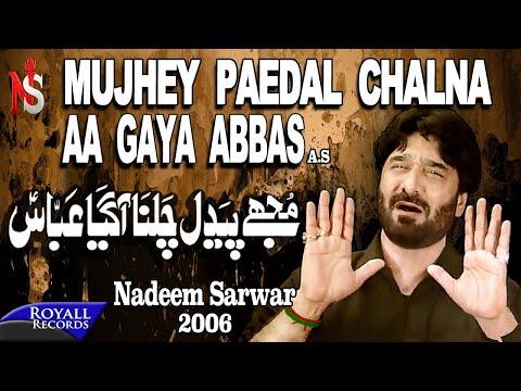 Nadeem Sarwar | Mujhe Paidal Chalna | 2006 video