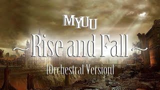 Myuu Rise And Fall Orchestral Version