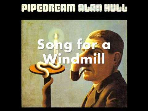 Alan Hull - Song For A Windmill