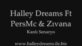 Halley Dreams Ft PersMc & Zıvana - Kanlı Senaryo