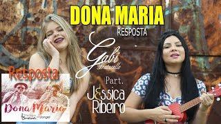 Dona Maria | RESPOSTA - Gabi Fratucello Part. Jéssica Ribeiro (Thiago Brava Feat.Jorge)