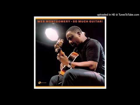Wes Montgomery - Im Just A Lucky So-and-so