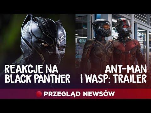 Pierwsze reakcje na Black Panthera, zwiastun Ant-Man & The Wasp - przegląd newsów