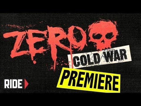 "Zero ""Cold War"" World Premiere"