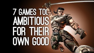 7 Ambitious Games That Were Too Ambitious For Their Own Good