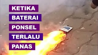 #Percobaan - Ketika Baterai Ponsel Meledak (Battery Explode) ???