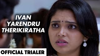 Ivan Yarendru Therikiratha - Beep Trailer