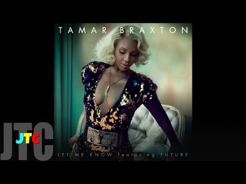 Tamar Braxton - Let Me Know ft. Future (Lyrics)