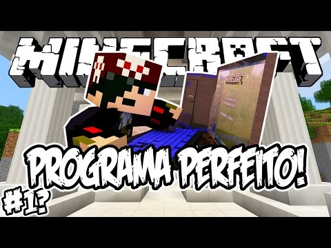PROGRAMA PERFEITO! - Minecraft #1?