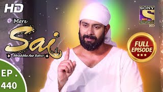 Mere Sai - Ep 440 - Full Episode - 31st May, 2019