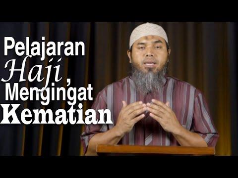 Serial Haji Dan Qurban 14: Haji Dalam Mengingat Kematian - Ustadz Afifi Abdul Wadud