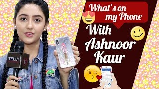 What's On My Phone With Ashnoor Kaur Aka Mini From Patiala Babes| Exclusive