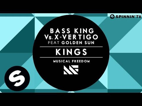 Bass King Vs. X-Vertigo feat Golden Sun - Kings (Available July 2)