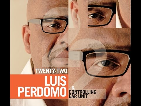 Luis Perdomo and Controlling Ear Unit: