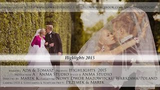█▬█ █ ▀█▀ Ada & Tomasz - Highlights 2015 - AnMa Studio