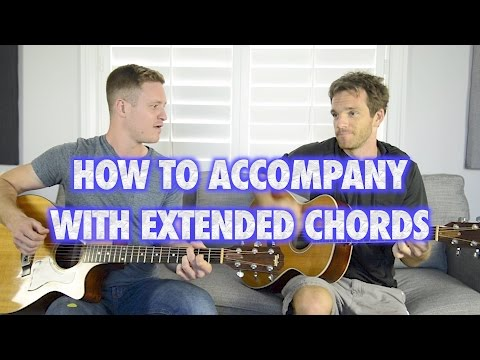 How To Accompany On Guitar With Extended Chords