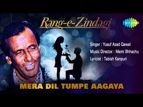 Mera Dil Tumpe Aagaya   Ghazal Song   Yusuf Azad Qawal