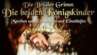 Die beiden Königskinder - Märchen der Brüder Grimm (KHM 113)